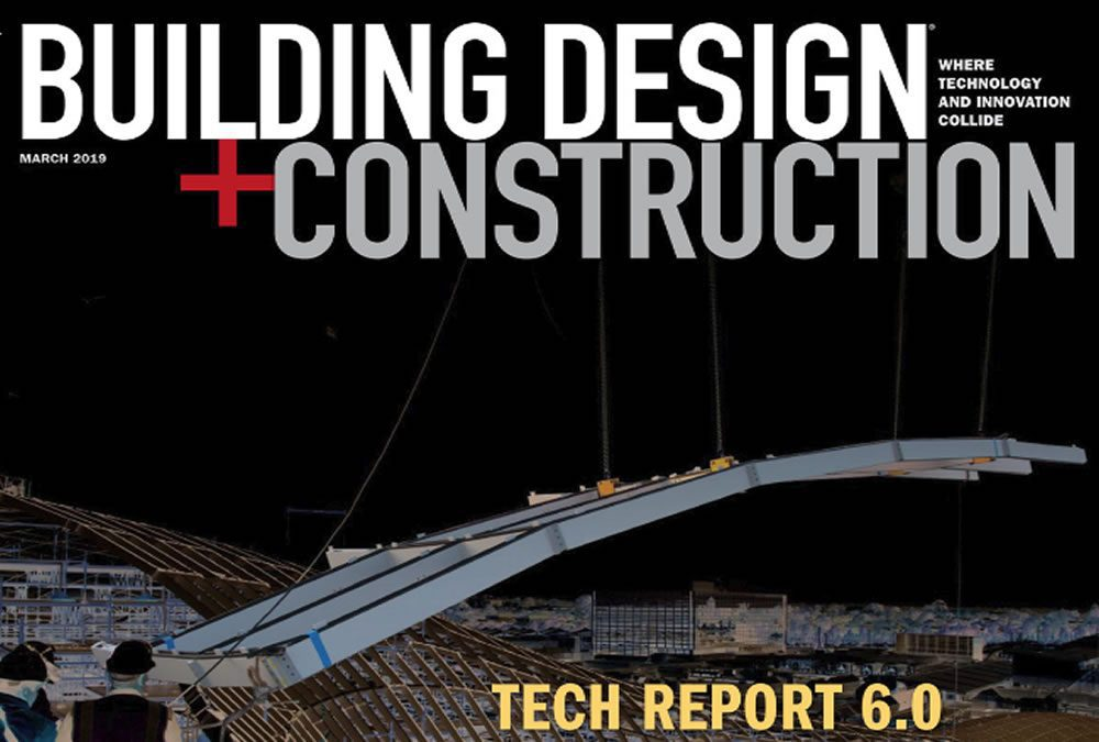 Building Design + Construction Magazine's 2019 Tech Report